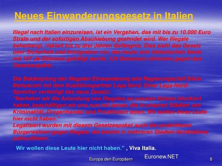 Europa den Europäern<br />8<br />Neues Einwanderungsgesetz inItalien<br />Illegal nach Italien einzureisen, ist ein Verge...