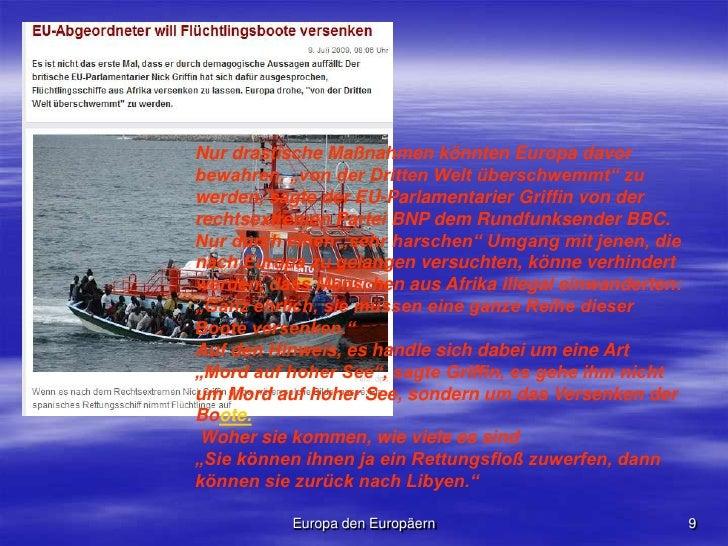 """Europa den Europäern<br />9<br />Nur drastische Maßnahmen könnten Europa davor bewahren, """"von der Dritten Welt überschwemm..."""