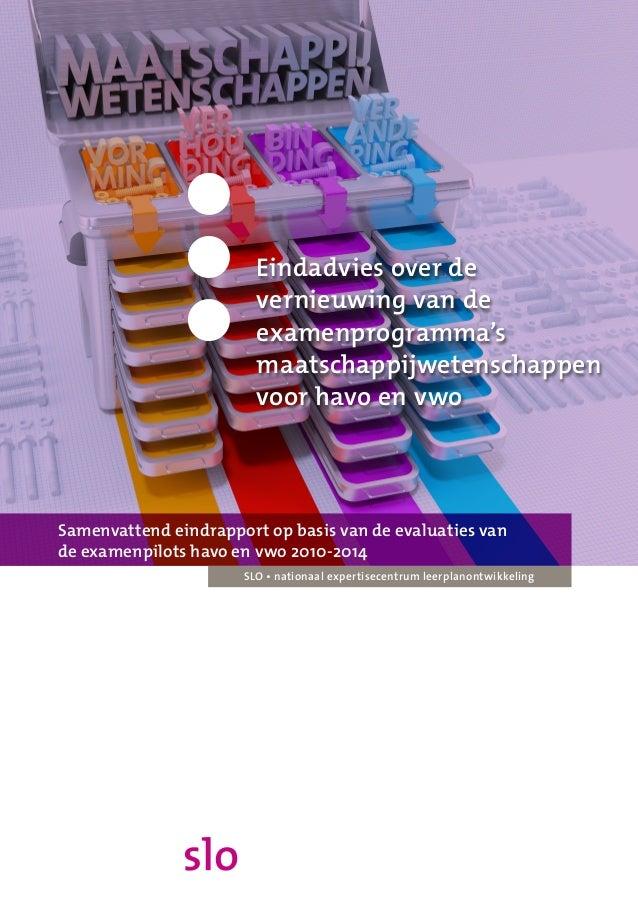 Eindadvies over de vernieuwing van de examenprogramma's maatschappijwetenschappen voor havo en vwo SLO • nationaal experti...
