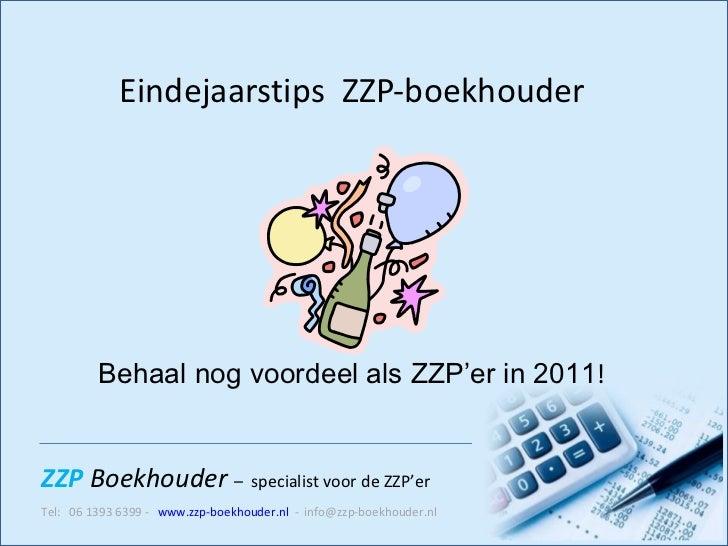 Eindejaarstips  ZZP-boekhouder Behaal nog voordeel als ZZP'er in 2011 !