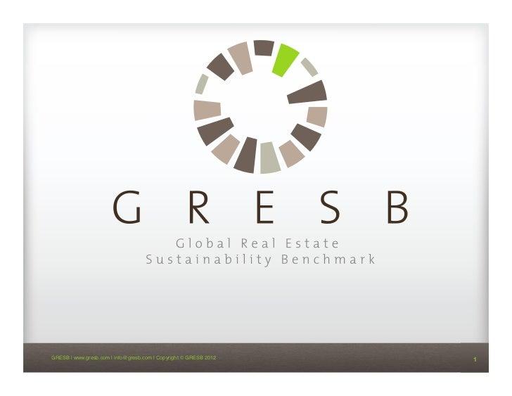 GRESB   www.gresb.com   info@gresb.com   Copyright © GRESB 2012!   1