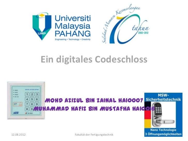 Ein digitales Codeschloss                MOHD AZIZUL BIN ZAINAL HA10007             MUHAMMAD HAFIZ BIN MUSTAFHA HA1001612....