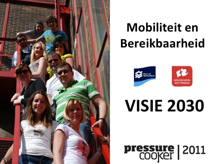 Mobiliteit en Bereikbaarheid  VISIE 2030