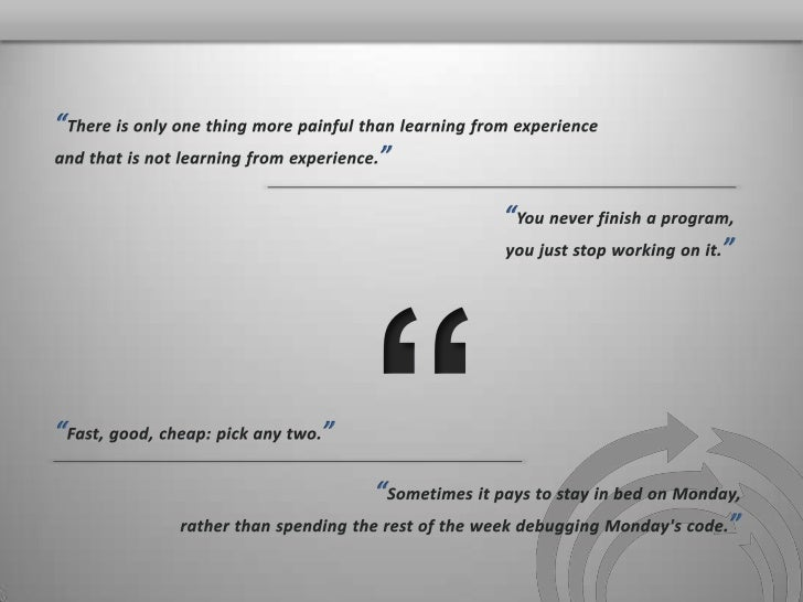 """""""There is only one thing more painful than learning from experience <br />and that is not learning from experience.""""<br />..."""