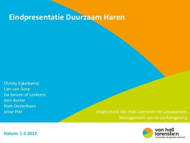 Eindpresentatie Duurzaam Haren Christy Eijkelkamp Lars van Gorp Isa Jansen of Lorkeers Jorn Koster Niek Oosterbaan Jesse P...