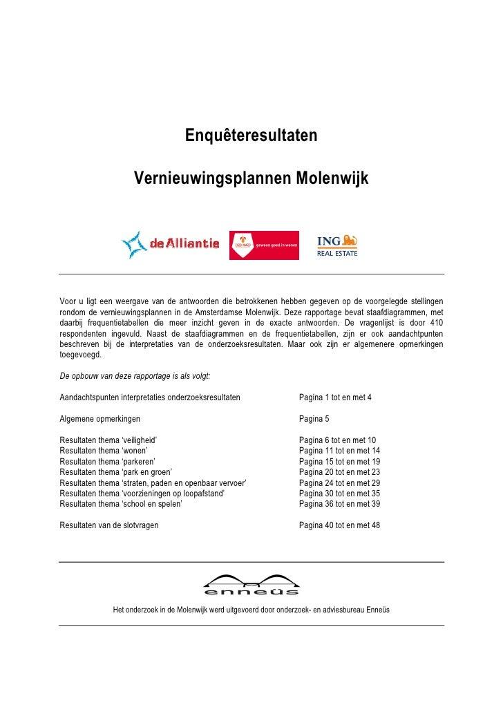 Enquêteresultaten                       Vernieuwingsplannen Molenwijk     Voor u ligt een weergave van de antwoorden die b...