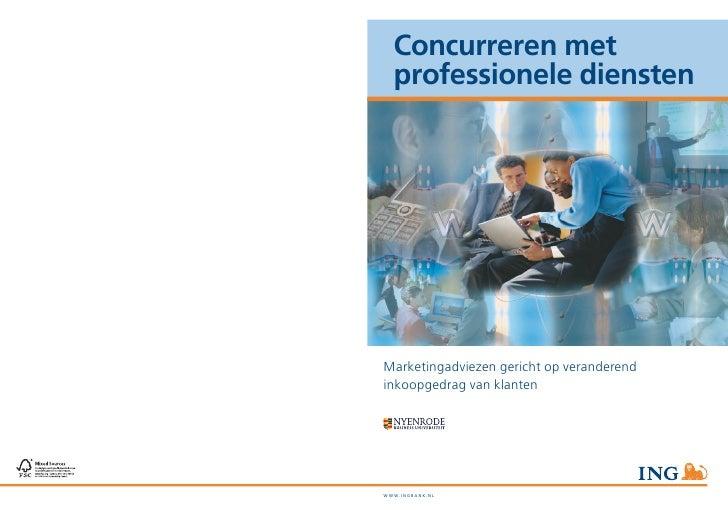 Concurreren met   professionele diensten     Marketingadviezen gericht op veranderend inkoopgedrag van klanten     WWW.INg...