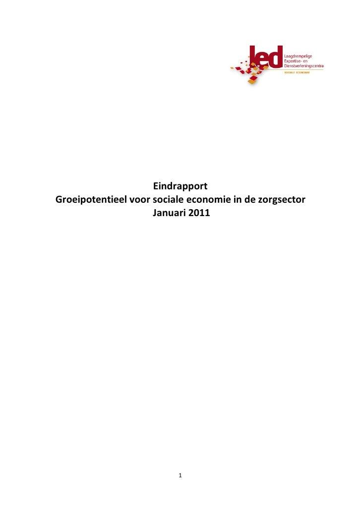 EindrapportGroeipotentieel voor sociale economie in de zorgsector                     Januari 2011                        ...
