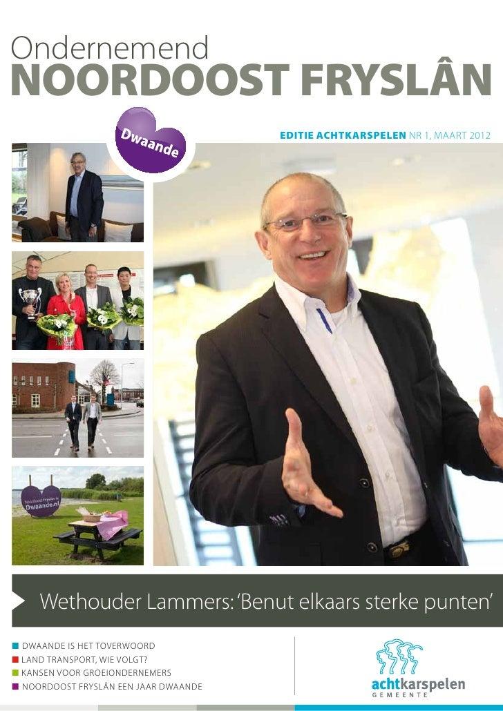 OndernemendNoordoost Fryslân                                       editie ACHTKARSPELEN NR 1, maart 2012     Wethouder Lam...