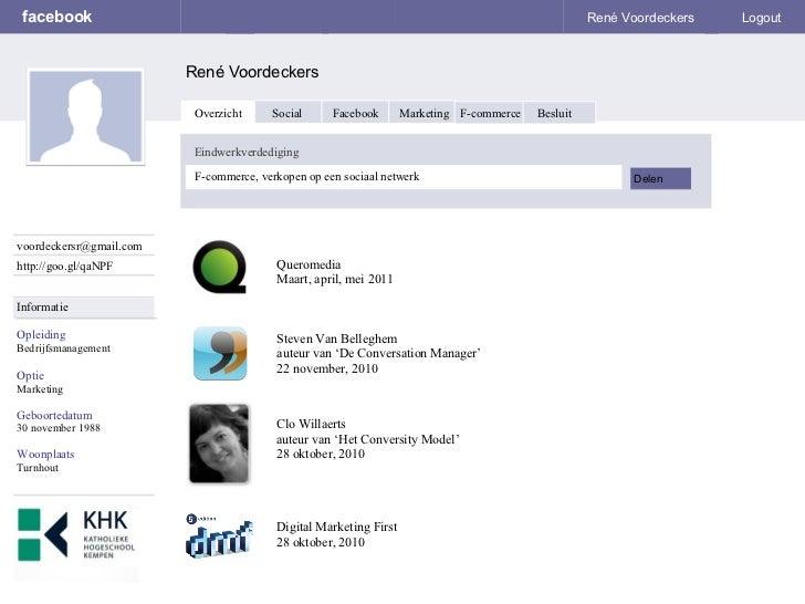 facebook René Voordeckers René Voordeckers Logout [email_address] http://goo.gl/qaNPF Overzicht Social Facebook Marketing ...