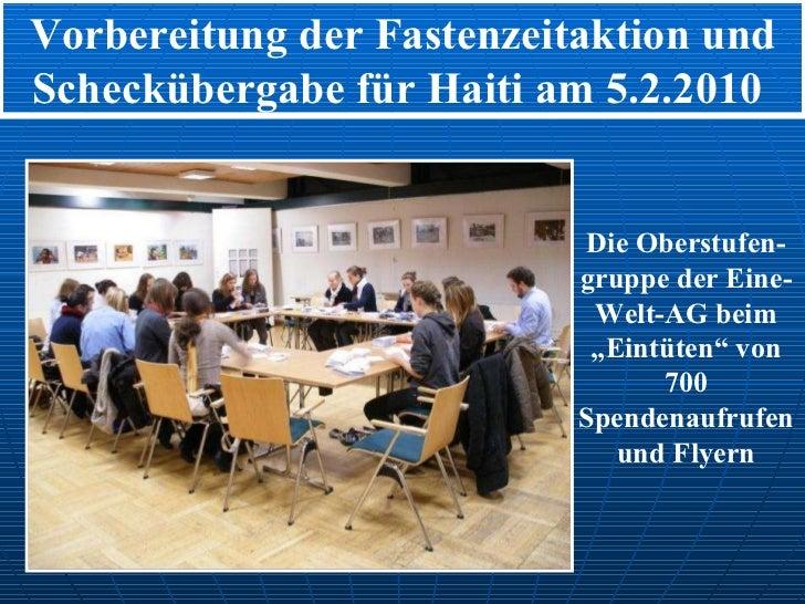 """Vorbereitung der Fastenzeitaktion und Scheckübergabe für Haiti am 5.2.2010  Die Oberstufen-gruppe der Eine-Welt-AG beim """"E..."""