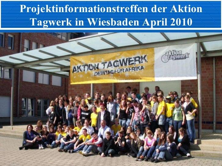 Projektinformationstreffen der Aktion Tagwerk in Wiesbaden April 2010