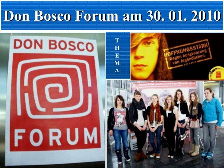 Don Bosco Forum am 30. 01. 2010 T H E M A