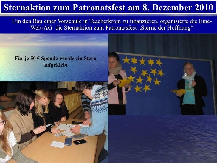 <ul><li>Um den Bau einer Vorschule in Teacherkrom zu finanzieren, organisierte die Eine-Welt-AG  die Sternaktion zum Patro...