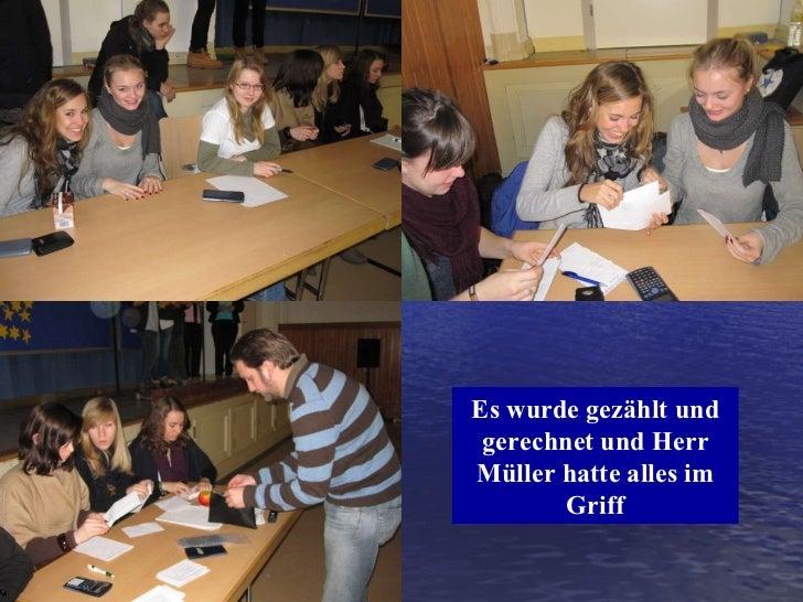 Es wurde gezählt und gerechnet und Herr Müller hatte alles im Griff