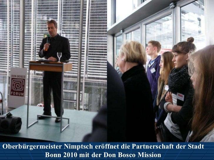Oberbürgermeister Nimptsch eröffnet die Partnerschaft der Stadt Bonn 2010 mit der Don Bosco Mission