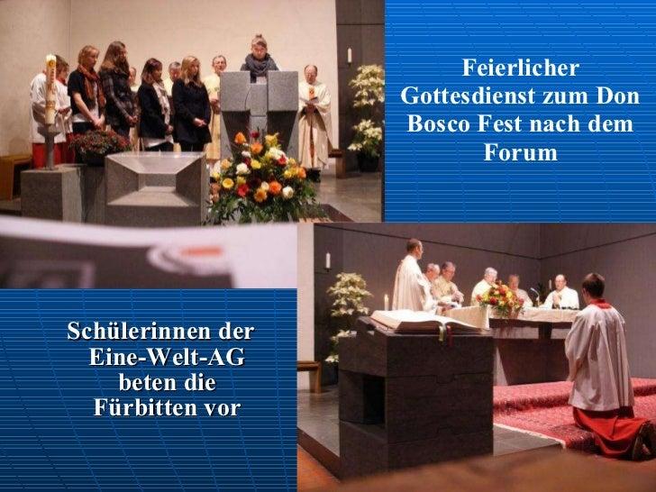 Feierlicher Gottesdienst zum Don Bosco Fest nach dem Forum <ul><li>Schülerinnen der Eine-Welt-AG beten die Fürbitten vor <...