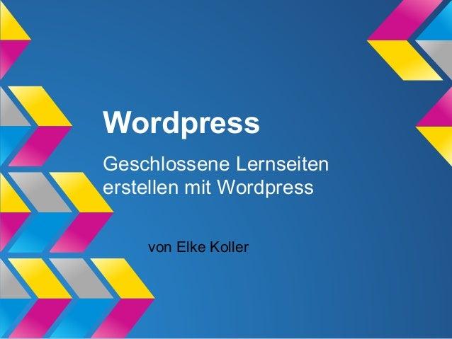 Wordpress Geschlossene Lernseiten erstellen mit Wordpress von Elke Koller