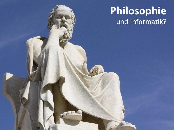 Philosophie  und Informa5k?
