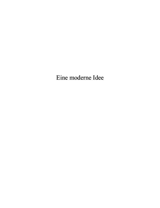 Eine moderne Idee