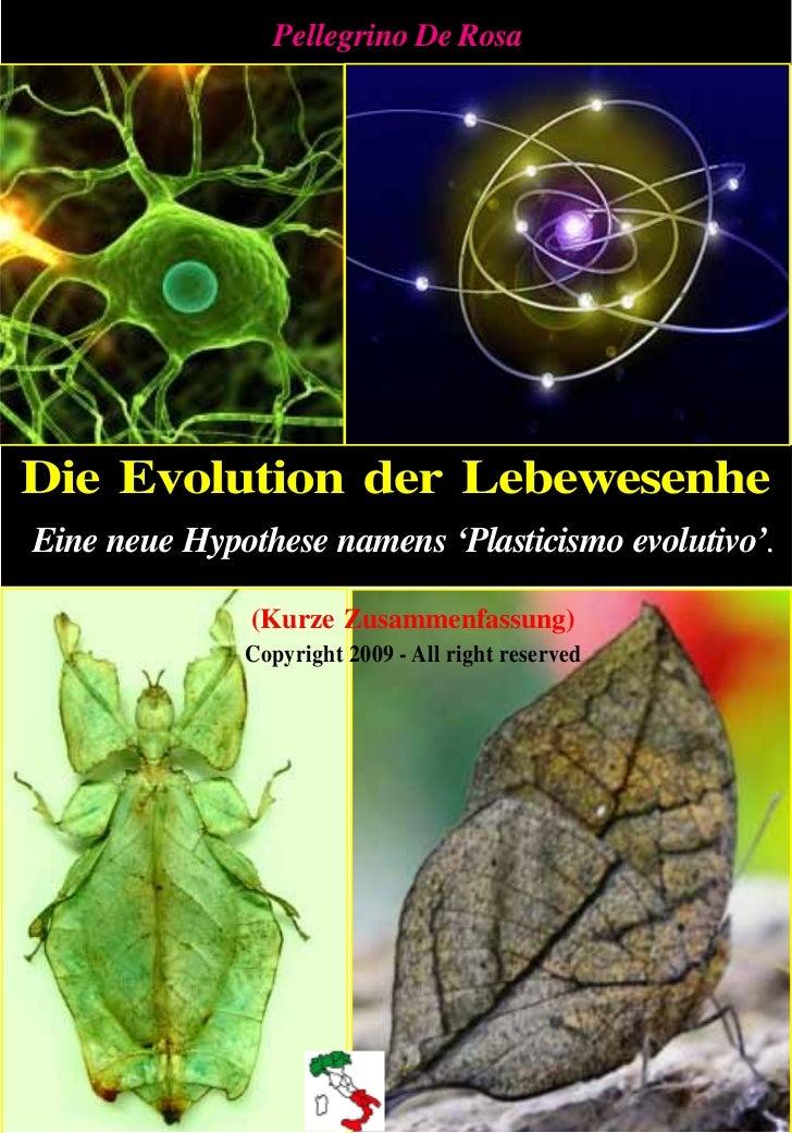 Pellegrino De RosaDie Evolution der LebewesenheEine neue Hypothese namens 'Plasticismo evolutivo'.               (Kurze Zu...