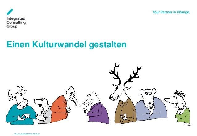 www.integratedconsulting.at 1 Einen Kulturwandel gestalten