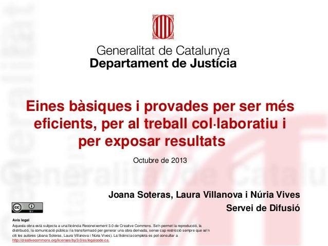 Eines bàsiques i provades per ser més eficients, per al treball col·laboratiu i per exposar resultats Octubre de 2013  Joa...