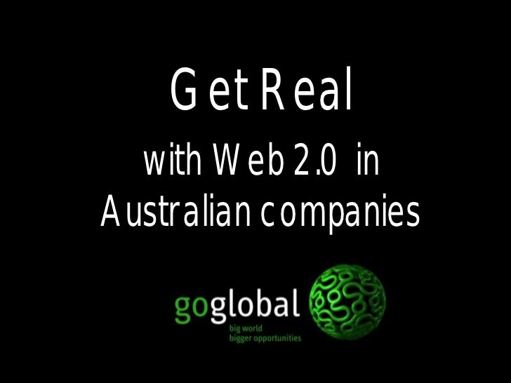 Get Real  with Web 2.0 inAustralian companies