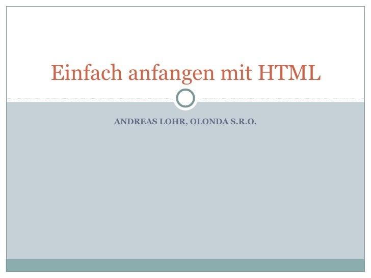 ANDREAS LOHR, OLONDA S.R.O. Einfach anfangen mit HTML