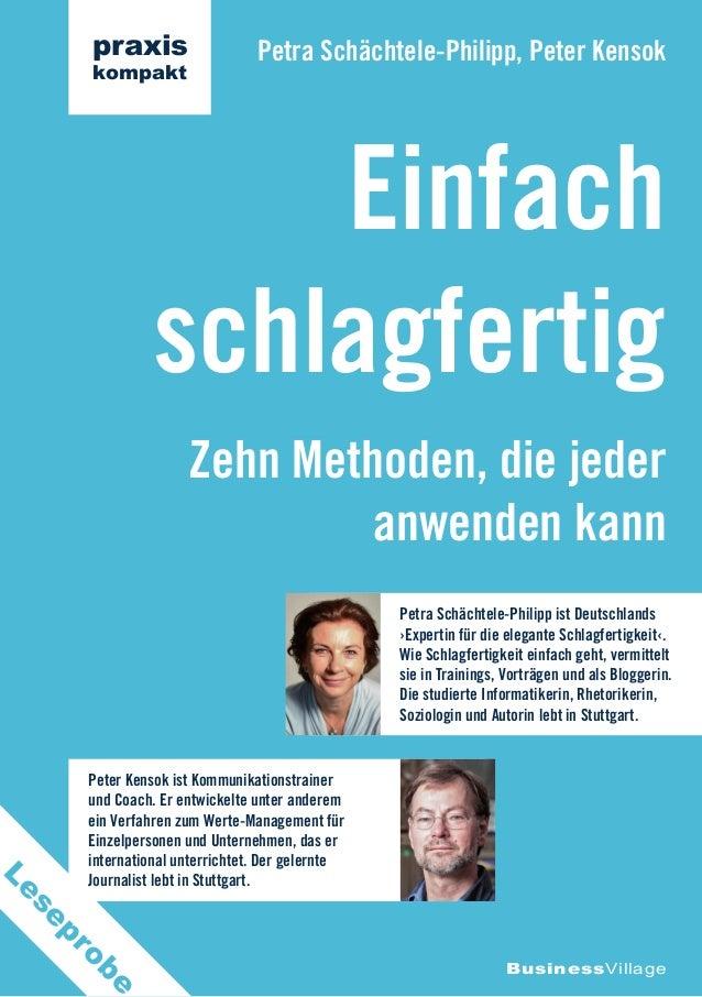 Zehn Methoden, die jeder anwenden kann Einfach schlagfertig Petra Schächtele-Philipp, Peter Kensok BusinessVillage praxis ...