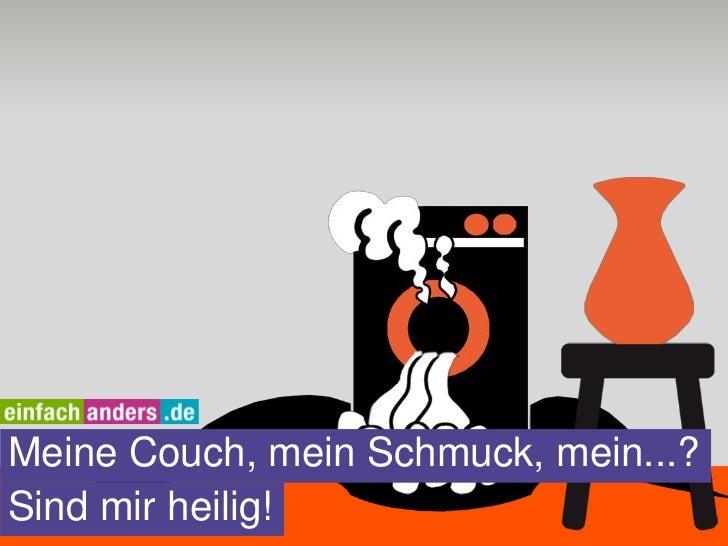 Meine Couch, mein Schmuck, mein...?Sind mir heilig!
