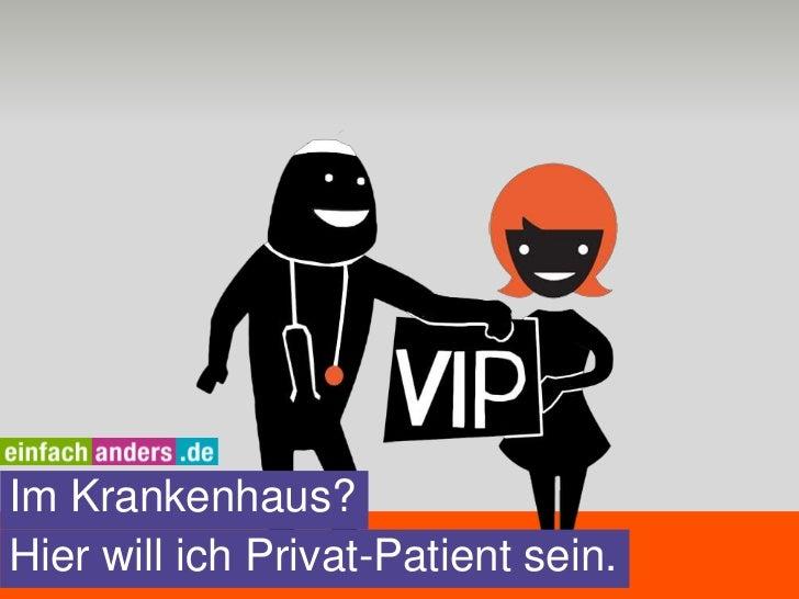 Im Krankenhaus?Hier will ich Privat-Patient sein.