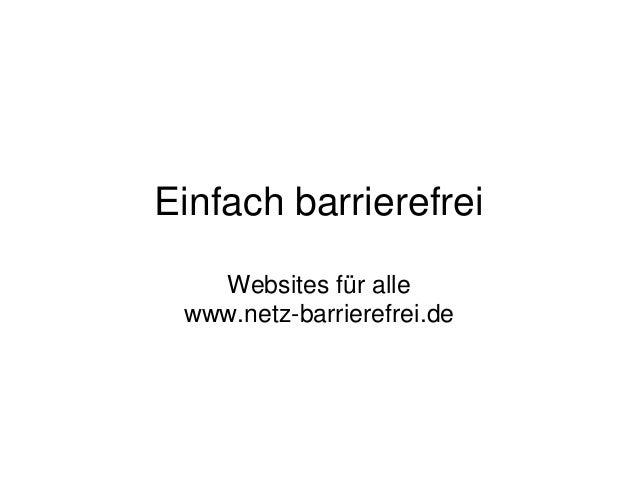 Einfach barrierefrei Websites für alle www.netz-barrierefrei.de