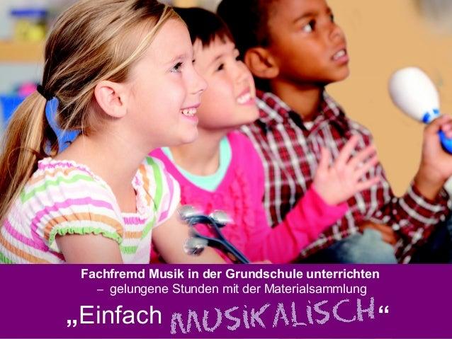 """Fachfremd Musik in der Grundschule unterrichten   – gelungene Stunden mit der Materialsammlung""""Einfach                    ..."""