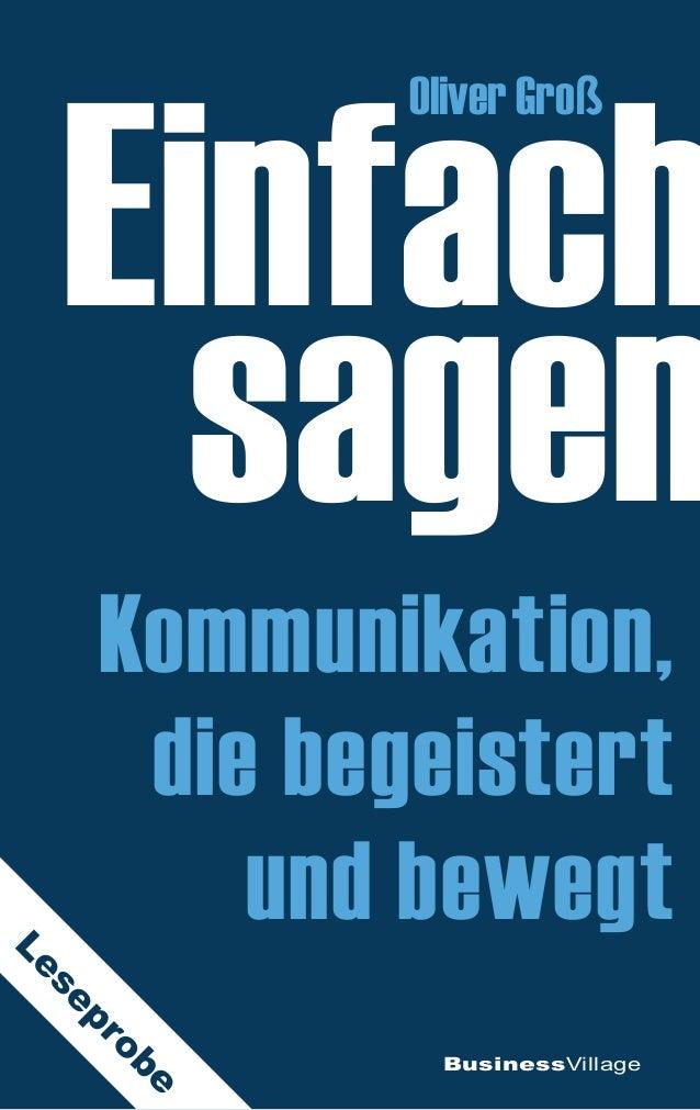 Einfach sagen BusinessVillage Oliver Groß Kommunikation, die begeistert und bewegt Leseprobe