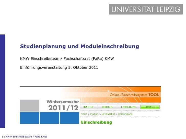 Studienplanung und Moduleinschreibung KMW Einschreibeteam/ Fachschaftsrat (FaRa) KMW  Einführungsveranstaltung 5. Oktober ...