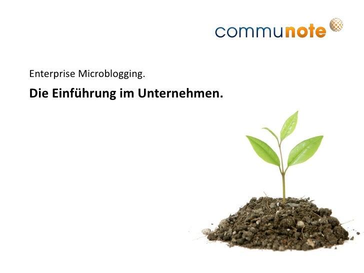 Enterprise Microblogging. Die Einführung im Unternehmen.