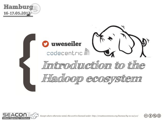 Introduction to theHadoop ecosystem
