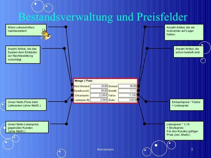 Bestandsverwaltung und Preisfelder  Wennmann Listenpreis * 1,19  = Bruttopreis Für den Kunden gültiger Preis (incl. MwSt.)...