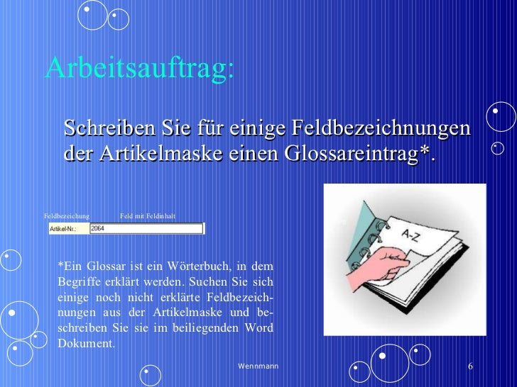 Arbeitsauftrag: <ul><li>Schreiben Sie für einige Feldbezeichnungen der Artikelmaske einen Glossareintrag*. </li></ul>Wennm...