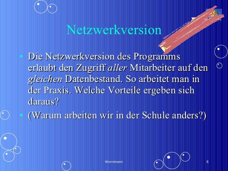 Netzwerkversion <ul><li>Die Netzwerkversion des Programms erlaubt den Zugriff  aller  Mitarbeiter auf den  gleichen  Daten...