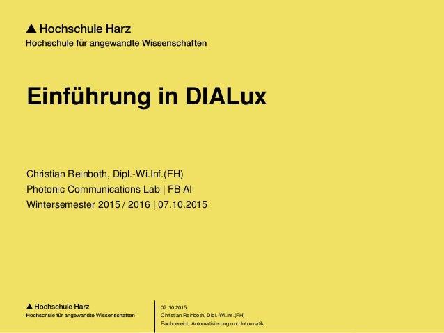 Seite 1 Fachbereich Automatisierung und Informatik Einführung in DIALux Christian Reinboth, Dipl.-Wi.Inf.(FH) Photonic Com...