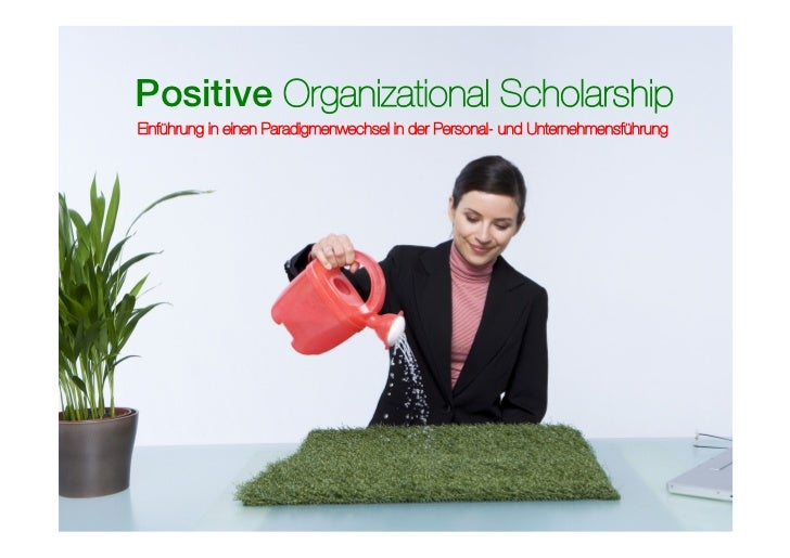 Positive Organizational ScholarshipEinführung in einen Paradigmenwechsel in der Personal- und Unternehmensführung