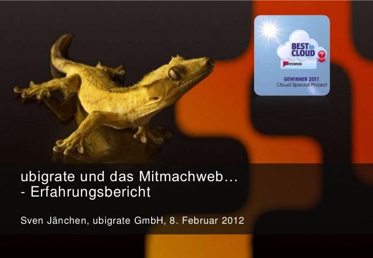 ubigrate und das Mitmachweb…- ErfahrungsberichtSven Jänchen, ubigrate GmbH, 8. Februar 2012
