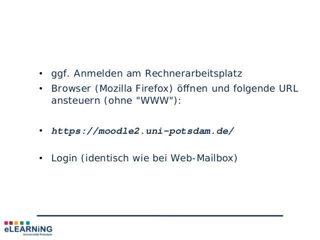 """• ggf. Anmelden am Rechnerarbeitsplatz• Browser (Mozilla Firefox) öffnen und folgende URLansteuern (ohne """"WWW""""):• https://..."""