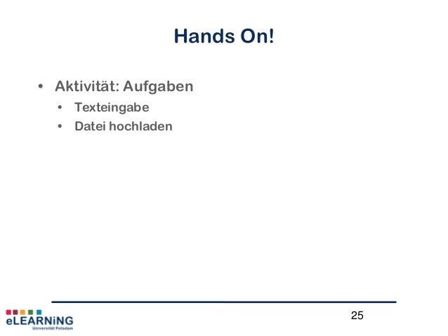 25Hands On!• Aktivität: Aufgaben• Texteingabe• Datei hochladen