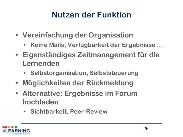 26Nutzen der Funktion• Vereinfachung der Organisation• Keine Mails, Verfügbarkeit der Ergebnisse …• Eigenständiges Zeitman...
