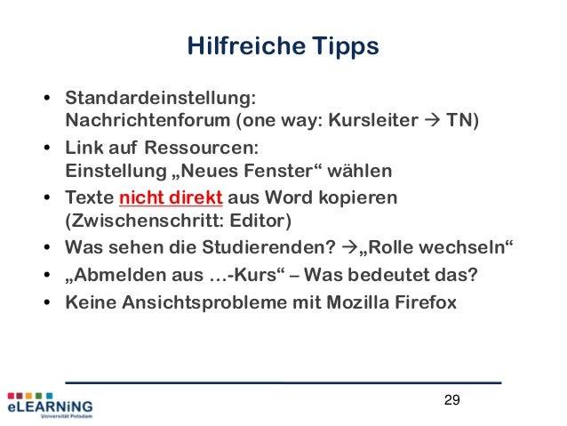 """29Hilfreiche Tipps• Standardeinstellung:Nachrichtenforum (one way: Kursleiter  TN)• Link auf Ressourcen:Einstellung """"Neue..."""