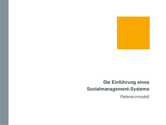Die Einführung eines Sozialmanagement-Systems Referenzmodell