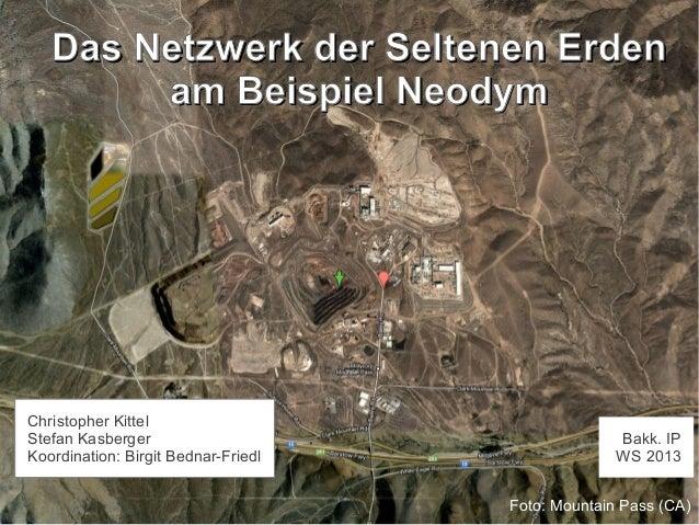 Das Netzwerk der Seltenen Erden am Beispiel Neodym  Christopher Kittel Stefan Kasberger Koordination: Birgit Bednar-Friedl...
